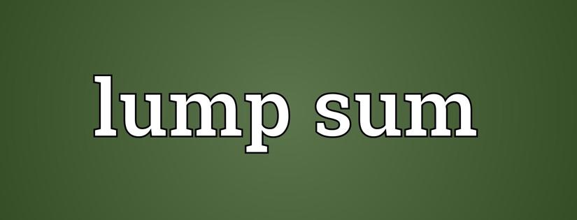 Lump Sum Adalah: Ini Pengertian, Kelebihan dan Kekurangannya Dalam Metode Pembayaran