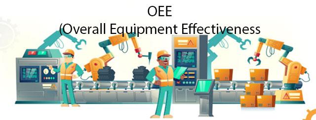 Overall Equipment Effectiveness (OEE) Adalah: Pengertian, Manfaat, dan Tujuannya