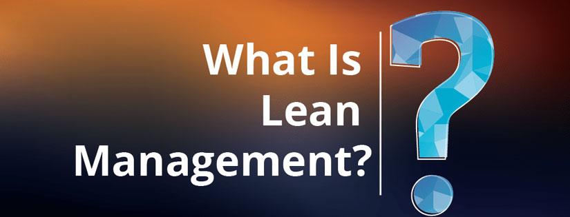 Lean Management: Pengertian, Manfaat Dan 5 Prinsip Utamanya